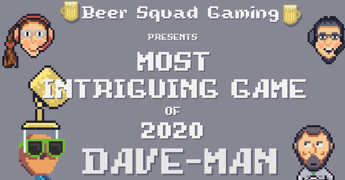 Beer Squad Gaming Presents Most Intriguing Game of 2020 to Dave-Man